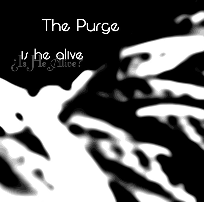 The Purge - Album Cover - Is He Alive 8-5-2018